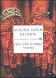 Copertina dell'audiolibro Quel che il corpo ricorda di SINGH BALDWIN, Shauna