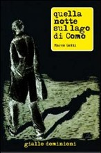 Copertina dell'audiolibro Quella notte sul lago di Como di GATTI, Marco