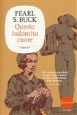 Copertina dell'audiolibro Questo indomito cuore di BUCK, Pearl S.