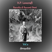 Copertina dell'audiolibro Raccolta di racconti 2 di LOVECRAFT, Howard Phillips