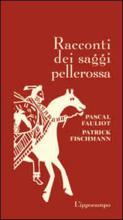 Copertina dell'audiolibro Racconti dei saggi pellerossa di FAULIOT, Pascal - FISCHMANN, Patrick