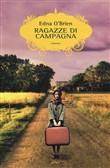 Copertina dell'audiolibro Ragazze di campagna di O'BRIEN, Edna