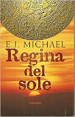 Copertina dell'audiolibro Regina del Sole di MICHAEL, E.J. (Trad. Alessandra De Vizzi)