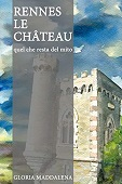 Copertina dell'audiolibro Rennes le Chateau: quel che resta del mito di MADDALENA, Gloria