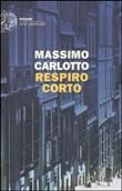 Copertina dell'audiolibro Respiro corto di CARLOTTO, Massimo