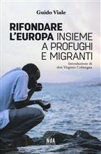 Copertina dell'audiolibro Rifondare l'Europa insieme a profughi e migranti di VIALE, Guido