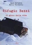 Copertina dell'audiolibro Rifugio Bezzi: il gioco della vita