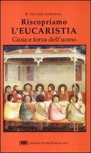 Copertina dell'audiolibro Riscopriamo l'Eucarestia: gioia e forza dell'uomo