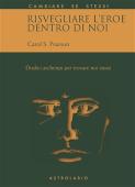 Copertina dell'audiolibro Risvegliare l'eroe dentro di noi di PEARSON, Carol S.