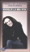 Copertina dell'audiolibro Rivoglio la mia vita di DE LAURENTIIS Veronica - STRICK Anne M.