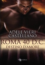 Copertina dell'audiolibro Roma 40 d.C. : destino d'amore di VIERI CASTELLANO, Adele