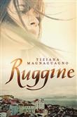Copertina dell'audiolibro Ruggine di MAGNAGUAGNO, Tiziana