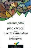 Copertina dell'audiolibro San Isidro futbol di CACUCCI, Pino