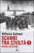 Copertina dell'audiolibro Scambi tra civiltà. Vol. 3 di CALVANI, Vittoria