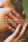 Copertina dell'audiolibro Se chiudo gli occhi di SPARACO, Simona