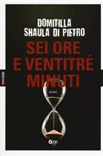 Copertina dell'audiolibro Sei ore e ventitré minuti di DI PIETRO, Domitilla Shaula