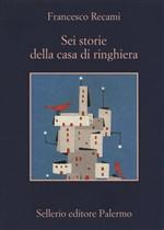 Copertina dell'audiolibro Sei storie della casa di ringhiera di RECAMI, Francesco
