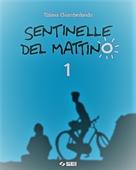 Copertina dell'audiolibro Sentinelle del mattino 1 di CHIAMBERLANDO, Tiziana
