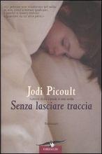 Copertina dell'audiolibro Senza lasciare traccia di PICOULT, Jodi