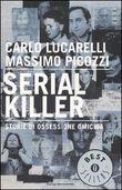 Copertina dell'audiolibro Serial killer. Storie di ossessione omicida di LUCARELLI, Carlo - PICOZZI, Massimo