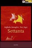 Copertina dell'audiolibro Settanta di BATTAGLINI, Raffaella - NEGRI, Toni