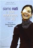 Copertina dell'audiolibro Siamo nati e non moriremo mai più: storia di Chiara Corbella Petrillo di TROISI, Simone - PACCINI, Cristiana