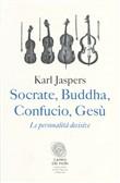 Copertina dell'audiolibro Socrate, Buddha, Confucio, Gesù di JASPERS, Karl