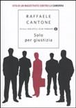 Copertina dell'audiolibro Solo per giustizia di CANTONE, Raffaele