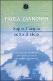 Copertina dell'audiolibro Sopra l'acqua sotto il cielo di ZANNONER, Paola