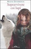Copertina dell'audiolibro Sopravvivere con i lupi di DEFONSECA, Misha