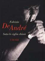 Copertina dell'audiolibro Sotto le ciglia chissà: I diari di DE ANDRE', Fabrizio