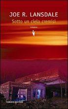 Copertina dell'audiolibro Sotto un cielo cremisi di LANSDALE, Joe R.