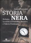 Copertina dell'audiolibro Storia nera: Bologna la verità di Francesca Mambro e Valerio Fioravanti di COLOMBO, Andrea