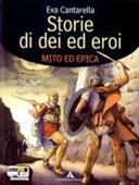 Copertina dell'audiolibro Storie di dei ed eroi – Mito ed Epica di CANTARELLA, Eva