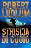 Copertina dell'audiolibro Striscia di cuoio di LUDLUM, Robert