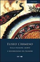 Copertina dell'audiolibro Sulla passione, morte e risurrezione del Signore di ELISEO l'Armeno