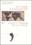 Copertina dell'audiolibro Tè, caffè e cioccolata di WEINBERG, Bennett Alan