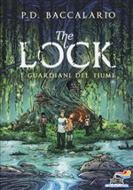 Copertina dell'audiolibro The Lock: i guardiani del fiume vol.1 di BACCALARIO, Pierdomenico