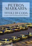 Copertina dell'audiolibro Titolo di coda di MARKARIS, Petros