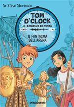 Copertina dell'audiolibro Tom o'Clock: Il fantasma dell'arena di STEVENSON, Steve sir