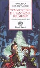 Copertina dell'audiolibro Tommy Scuro e il fantasma del museo di RUGGIU TRAVERSI, Francesca