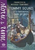 Copertina dell'audiolibro Tommy Scuro e il fantasma delle prigioni di RUGGIU TRAVERSI, Francesca