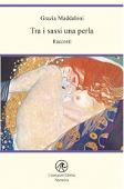 Copertina dell'audiolibro Tra i sassi una perla di MADDALONI, Grazia