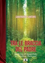 Copertina dell'audiolibro Tra le braccia del padre: Qualcosa di inaspettato su cavalleria Rusticana? di SANTORO, Gianfranco