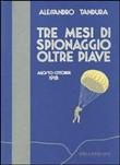 Copertina dell'audiolibro Tre mesi di spionaggio oltre Piave: agosto-ottobre 1918