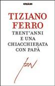 Copertina dell'audiolibro Trent'anni e una chiacchierata con papà di FERRO, Tiziano