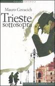 Copertina dell'audiolibro Trieste sottosopra. Quindici passeggiate nella città del vento. di COVACICH, Mauro