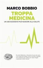 Copertina dell'audiolibro Troppa medicina: un uso eccessivo può nuocere alla salute di BOBBIO, Marco