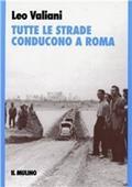 Copertina dell'audiolibro Tutte le strade conducono a Roma di VALIANI, Leo