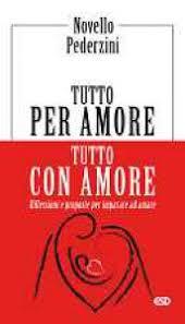 Copertina dell'audiolibro Tutto per amore, tutto con amore di PEDERZINI, don Novello